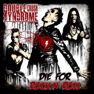 Double-Crush-Syndrome-Die-For-Rock-N-Roll-480x480