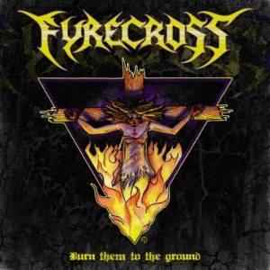 Fyrecross-Burn-them-to-the-Ground-EP