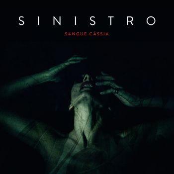 SINISTRO - 'Sangue Cassia'